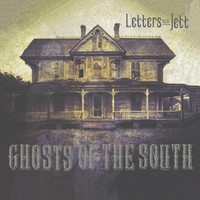 Letters from Jett - Ghosts of the South