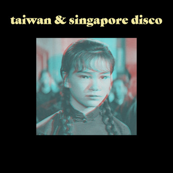 Various Artists - Taiwan & Singapore Disco