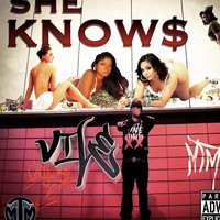 Vile - SHE KNOWS (Explicit)