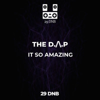 THE D./\.P - IT SO AMAZING