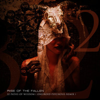 Rise of the Fallen - 32 Paths of Wisdom (Oneiroid Psychosis Remix )