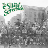 The Sweet Serenades - Runaway