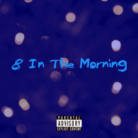 DEON - 8 in the Morning (Explicit)