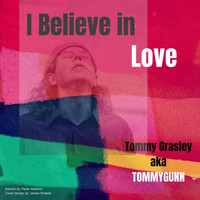 TommyGunn - I Believe in Love