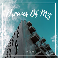 Marlene - Dreams Of My