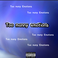 D.A.K - too manny emotions (Explicit)