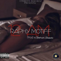Raphy Motiff - 12 A.M. (Explicit)