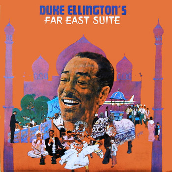 Duke Ellington - Far East Suite