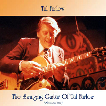 Tal Farlow - The Swinging Guitar Of Tal Farlow (Remastered 2020)