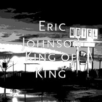 Eric Johnson - King of King