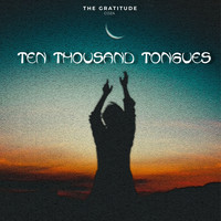 The Gratitude Coza / - Ten Thousand Tongues