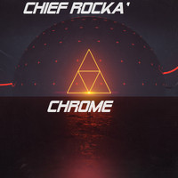 Chrome / - Chief Rocka'