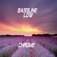 Chrome / - Bassline Low