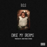 D.O.S / - Chase My Dreams