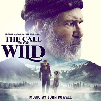 John Powell - The Call of the Wild (Original Motion Picture Soundtrack)