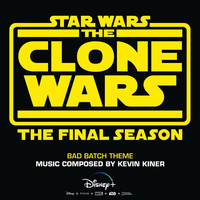 "Kevin Kiner - Bad Batch Theme (From ""Star Wars: The Clone Wars - The Final Season"")"