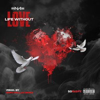 Nino Man - Life Without Love (Explicit)