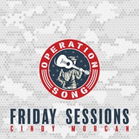 Cindy Morgan - Operation Song: Friday Sessions