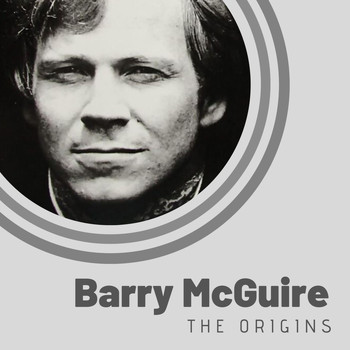 Barry McGuire - The Origins of Barry McGuire