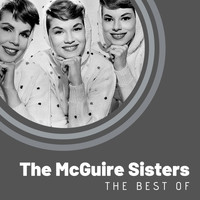 The McGuire Sisters - The Best of The McGuire Sisters