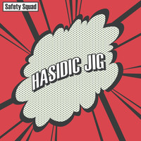 Safety Squad - Hasidic Jig