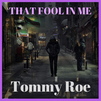 Tommy Roe - That Fool in Me