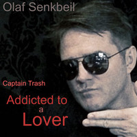 Olaf Senkbeil - Captain Trash Addicted to a Lover