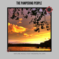 Various Artists - The Pampering People: Nature Music for Therapeutic Spa