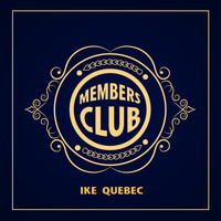 Ike Quebec - Members Club