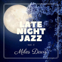 Miles Davis - Late Night Jazz, Vol. 1
