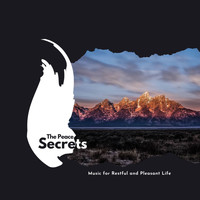 Various Artists - The Peace Secrets: Music for Restful and Pleasant Life