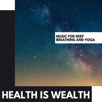 Various Artists - Health is Wealth: Music for Deep Breathing and Yoga