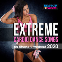 Various Artists - Extreme Cardio Dance Songs For Fitness & Workout 2020 (15 Tracks Non-Stop Mixed Compilation for Fitness & Workout - 128 Bpm / 32 Count)