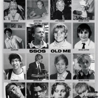 5 Seconds Of Summer - Old Me (Explicit)