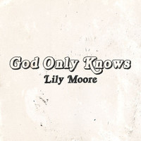 Lily Moore - God Only Knows (Piano Version)