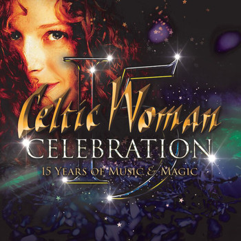 Celtic Woman - Mo Ghile Mear (My Gallant Star)