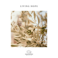 Maranatha! Music - Living Hope