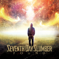 Seventh Day Slumber - Found