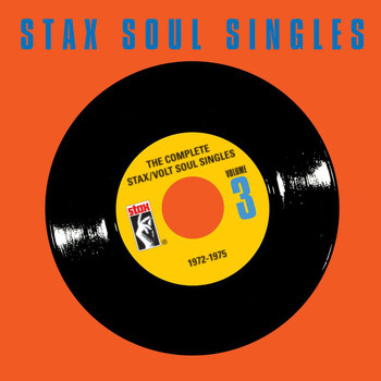 Various Artists - The Complete Stax / Volt Soul Singles, Vol. 3: 1972-1975