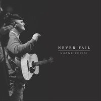 Shane Lepisi - Never Fail