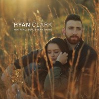 Ryan Clark - Nothing but Everything