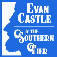 Evan Castle & the Southern Tier - River