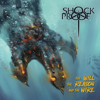 Shockproof - The Will the Reason and the Wire (Explicit)