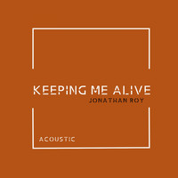 Jonathan Roy - Keeping Me Alive (Acoustic)