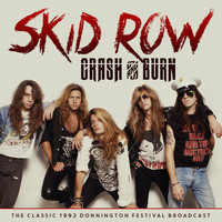 Skid Row - Crash and Burn (Live 1992 [Explicit])
