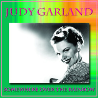 Judy Garland - Somewhere Over The Raimbow