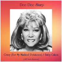 Dee Dee Sharp - Gravy (For My Mashed Potatoes) / Baby Cakes (All Tracks Remastered)