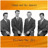 Danny And The Juniors - It's Party Time (EP) (All Tracks Remastered)