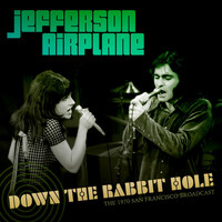 Jefferson Airplane - Down The Rabbit Hole (Live 1970)