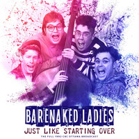 Barenaked Ladies - Just Like Starting Over (Live 1992)
